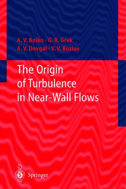 Abbildung von Boiko / Grek / Dovgal | The Origin of Turbulence in Near-Wall Flows | 1st Edition. Softcover version of original hardcover edition 2002 | 2010