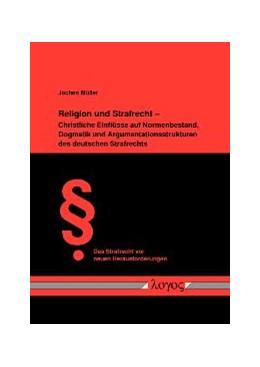 Abbildung von Müller | Religion und Strafrecht - Christliche Einflüsse auf Normenbestand, Dogmatik und Argumentationsstrukturen des deutschen Strafrechts | 2008 | 15