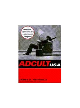 Abbildung von Twitchell | Adcult USA | 1996 | The Triumph of Advertising in ...