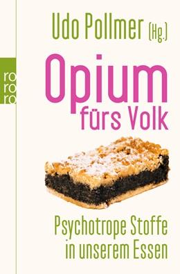 Abbildung von Pollmer   Opium fürs Volk   5. Auflage   2010   Natürliche Drogen in unserem E...