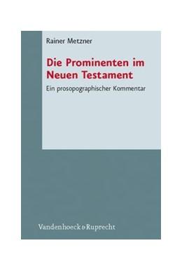 Abbildung von Metzner | Die Prominenten im Neuen Testament | Aufl. | 2008 | Ein prosopographischer Komment... | Band 066