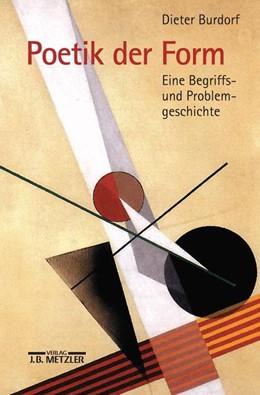 Abbildung von Burdorf | Poetik der Form | 2001 | Eine Begriffs- und Problemgesc...