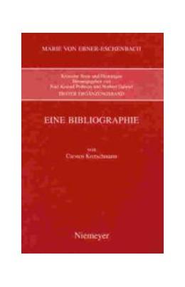 Abbildung von Kretschmann | Marie von Ebner-Eschenbach: Eine Bibliographie | Reprint 2018 | 1999 | Ergänzungsbd. 1: Marie von Ebn...
