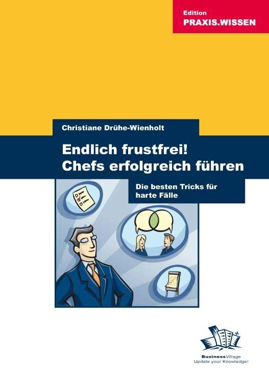 Abbildung von Drühe-Wienholt | Endlich frustfrei! Chefs erfolgreich führen | 2007