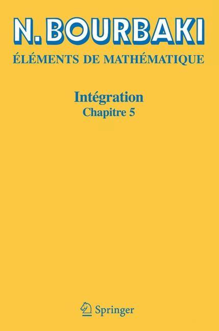 Intégration | Bourbaki | 2ième ed. 1967. Réimpression inchangée de l'édition de 1967., 2006 | Buch (Cover)