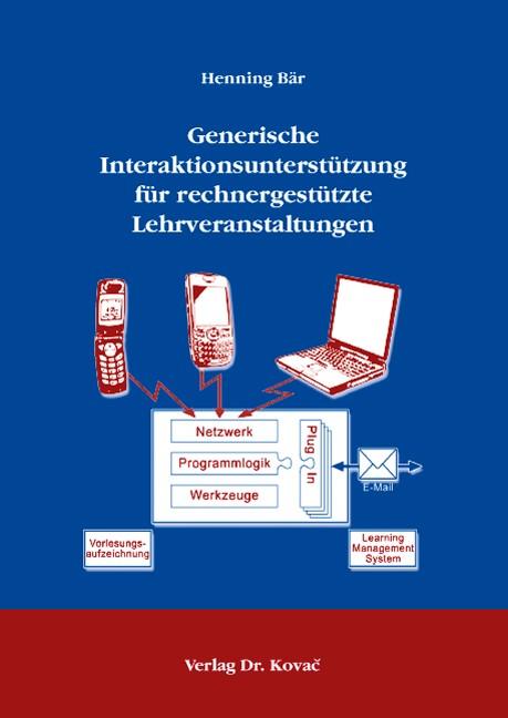 Generische Interaktionsunterstützung für rechnergestützte Lehrveranstaltungen | Bär, 2008 | Buch (Cover)
