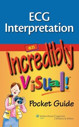 Abbildung von ECG Interpretation: An Incredibly Visual! Pocket Guide | 2009