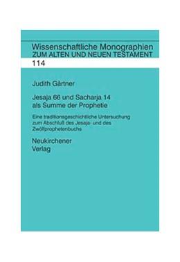 Abbildung von Gärtner | Jesaja 66 und Sacharja 14 als Summe der Prophetie | 2006 | Eine traditions- und redaktion... | Band 114