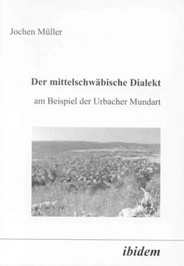 Abbildung von Müller | Der mittelschwäbische Dialekt am Beispiel der Urbacher Mundart | 2003