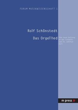 Abbildung von Schönstedt | Das Orgellied | 2006 | Eine neue Gattung an der Schwe... | 1