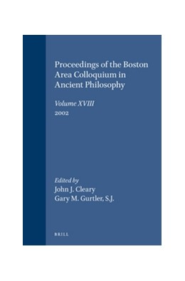 Abbildung von Cleary / Gurtler | Proceedings of the Boston Area Colloquium in Ancient Philosophy | 2003 | Volume XVIII (2002) | 18