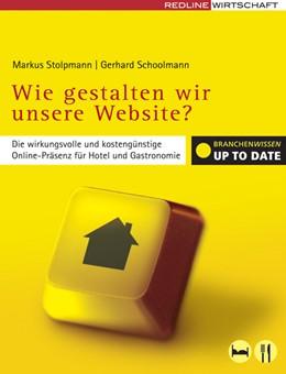 Abbildung von Schoolmann / Stolpmann   Wie gestalten wir unsere Website?   2007   Die wirkungsvolle und kostengü...