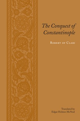 Abbildung von Clari | The Conquest of Constantinople | 2005 | Translated by Edgar Holmes McN...