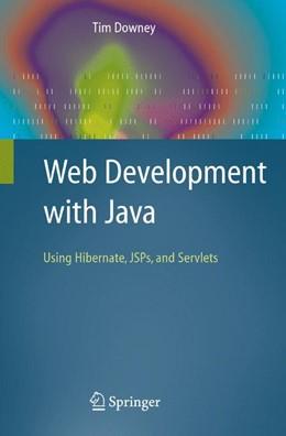 Abbildung von Downey   Web Development with Java   1st Edition.   2007   Using Hibernate, JSPs and Serv...