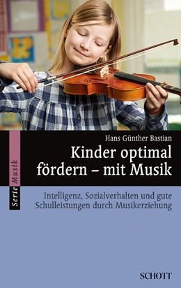 Abbildung von Bastian   Kinder optimal fördern – mit Musik   3. Aufl.   2001   Intelligenz, Sozialverhalten u...