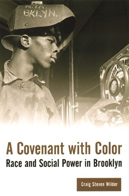 Abbildung von Wilder | A Covenant with Color | 2001 | Race and Social Power in Brook...