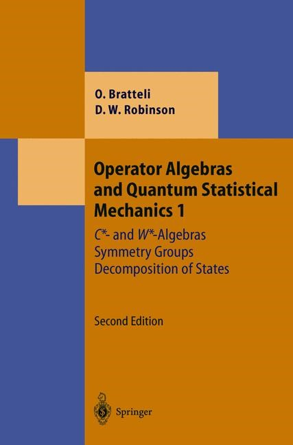 Operator Algebras and Quantum Statistical Mechanics 1 | Bratteli / Robinson | 2nd ed. 1987. 2nd printing 2002, 2003 | Buch (Cover)