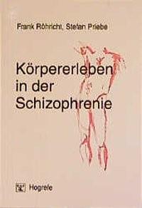 Abbildung von Röhricht / Priebe | Körpererleben in der Schizophrenie | 1998