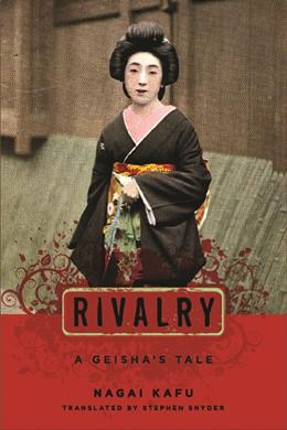 Abbildung von Nagai | Rivalry | 2007 | A Geisha's Tale
