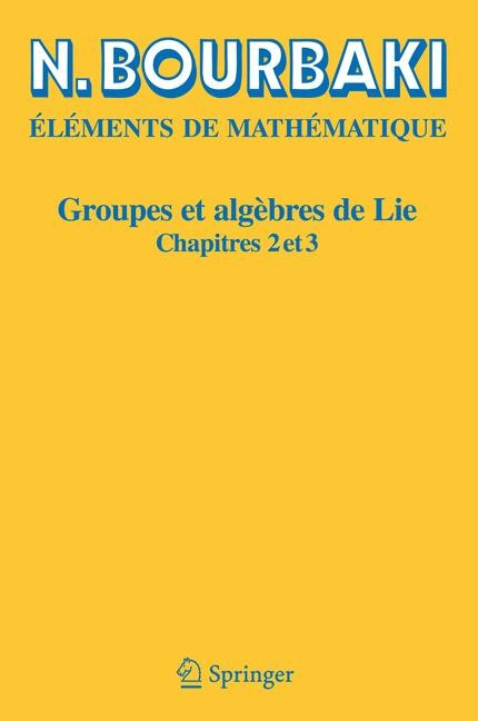 Groupes et algèbres de Lie | Bourbaki | Réimpression inchangée de la 2e éd. 1972, 2006 | Buch (Cover)