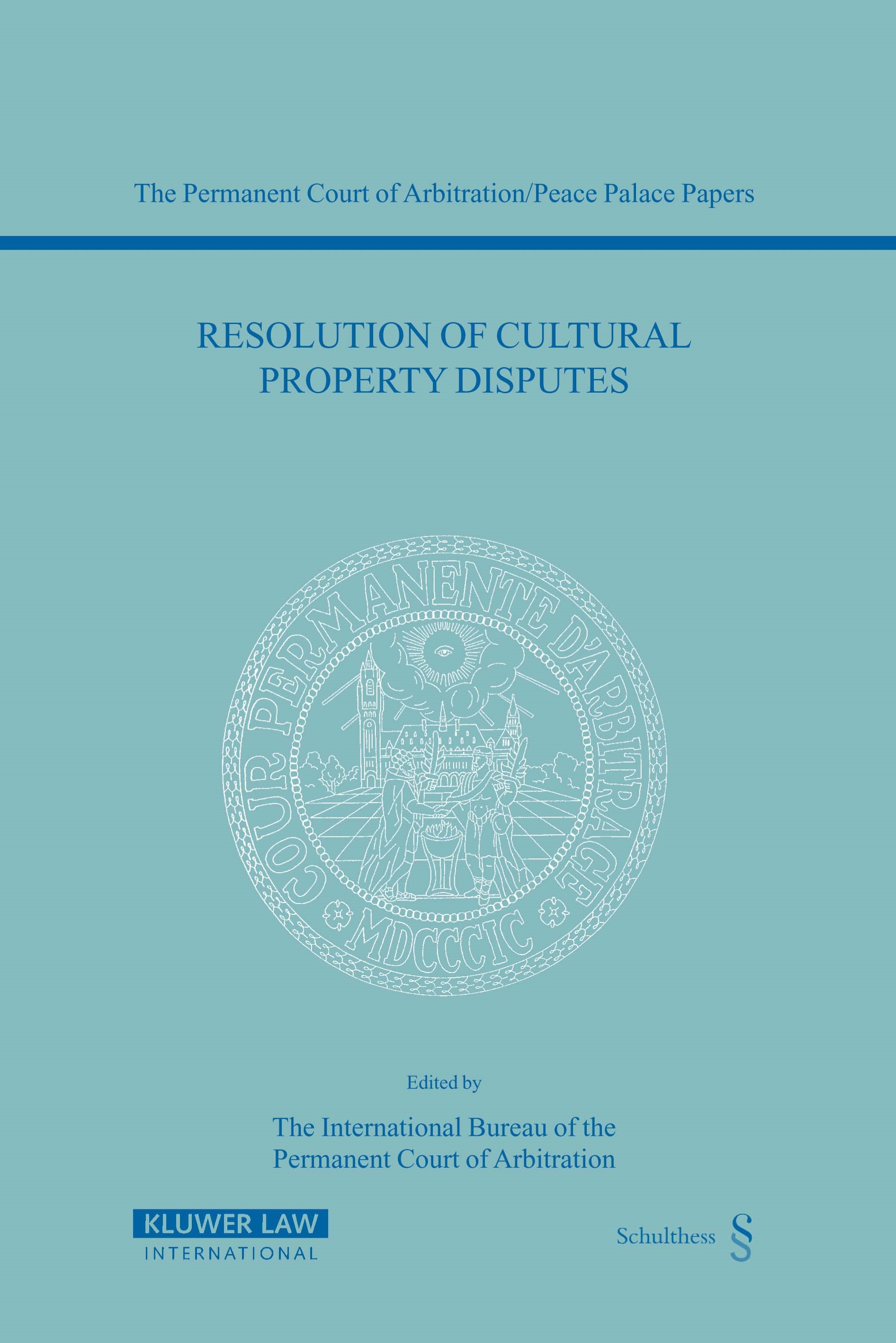 Resolution of Cultural Property Disputes | of the Permanent Court of Arbitration | Neuausgabe, 2004 (Cover)