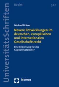 Neuere Entwicklungen im deutschen, europäischen und internationalen Gesellschaftsrecht | Bräuer, 2007 | Buch (Cover)