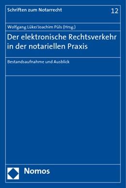 Abbildung von Lüke / Püls | Der elektronische Rechtsverkehr in der notariellen Praxis | 1. Auflage 2009 | 2009 | Bestandsaufnahme und Ausblick | 12
