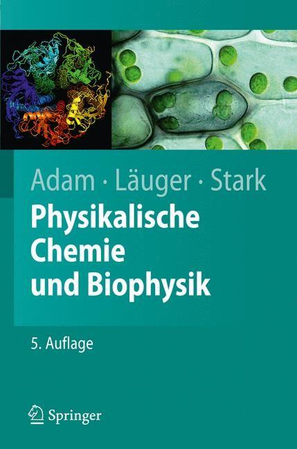 Physikalische Chemie und Biophysik | Adam / Läuger / Stark | 5., überarb. Aufl., 2009 | Buch (Cover)