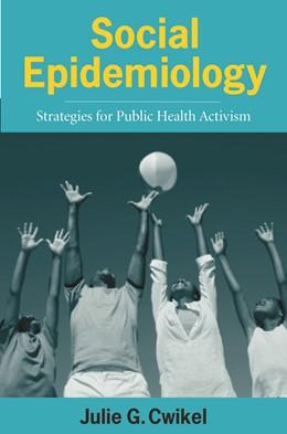Abbildung von Cwikel | Social Epidemiology | 2006 | Strategies for Public Health A...