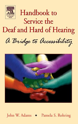Abbildung von Adams / Rohring | Handbook to Service the Deaf and Hard of Hearing | 2004 | A Bridge to Accessibility