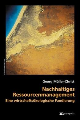 Abbildung von Müller-Christ   Nachhaltiges Ressourcenmanagement   2001   Eine wirtschaftsökologische Fu...   10