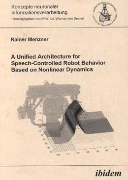 Abbildung von Menzner / Seelen | A Unified Architecture for Speech-Controlled Robot Behavior Based on Nonlinear Dynamics | 1. Auflage | 2001 | beck-shop.de