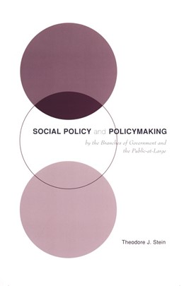 Abbildung von Stein | Social Policy and Policymaking by the Branches of Government and the Public-at-Large | 2001