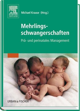 Abbildung von Krause | Mehrlingsschwangerschaften | 2007 | Prä- und perinatales Managemen...