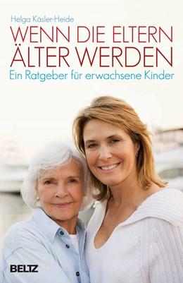 Abbildung von Käsler-Heide | Wenn die Eltern älter werden | 4. Auflage | 2005 | beck-shop.de