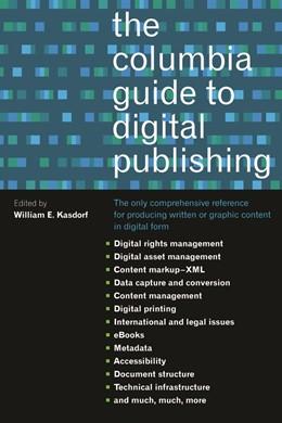 Abbildung von Kasdorf | The Columbia Guide to Digital Publishing | 2003