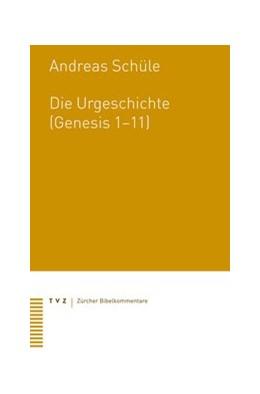 Abbildung von Schüle | Die Urgeschichte (Genesis 1–11) | 2019