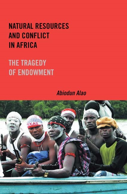Natural Resources and Conflict in Africa | Alao, 2007 | Buch (Cover)