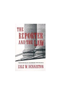 Abbildung von Denniston   The Reporter and the Law   1992   Techniques of Covering the Cou...