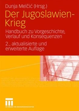 Abbildung von Melcic | Der Jugoslawien-Krieg | 2., akt. und erw. | 2007 | Handbuch zu Vorgeschichte, Ver...