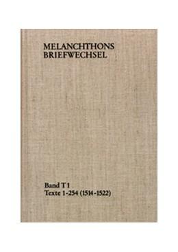 Abbildung von Melanchthon / Scheible | Melanchthons Briefwechsel / Band T 1: Texte 1-254 (1514–1522) | 1991 | Texte 1-254 (1514-1522)