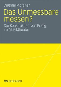 Abbildung von Abfalter | Das Unmessbare messen? | 2009 | Die Konstruktion von Erfolg im...