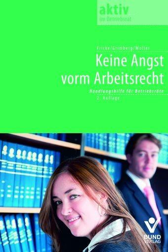 Keine Angst vorm Arbeitsrecht!   Wolter / Grimberg / Fricke   2., überarbeitete Auflage, 2010 (Cover)