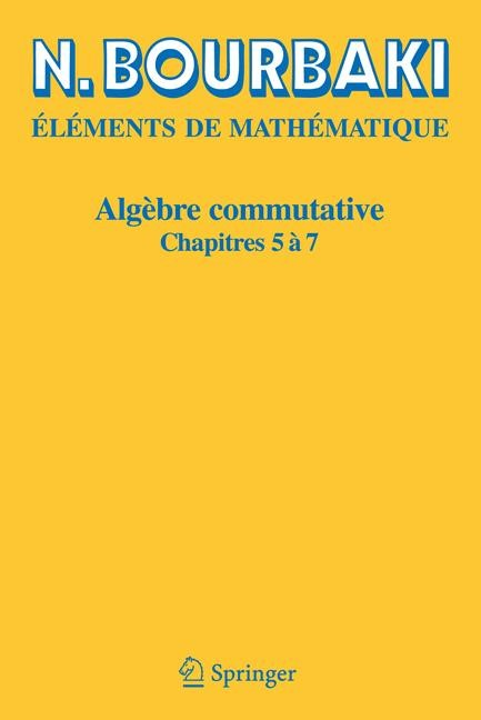 Algèbre commutative | Bourbaki | Réimpression inchangée de l'édition originale de 1975, 2006 | Buch (Cover)