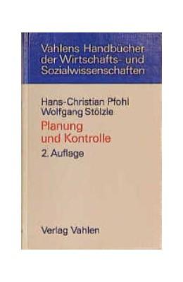 Abbildung von Pfohl / Stölzle | Planung und Kontrolle | 2. Auflage | 1997 | beck-shop.de