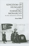 Abbildung von Pálffy   The Kingdom of Hungary and the Habsburg Monarchy in the Sixteenth Century   2010