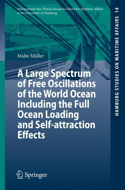 A Large Spectrum of Free Oscillations of the World Ocean Including the Full Ocean Loading and Self-attraction Effects | Müller, 2008 | Buch (Cover)