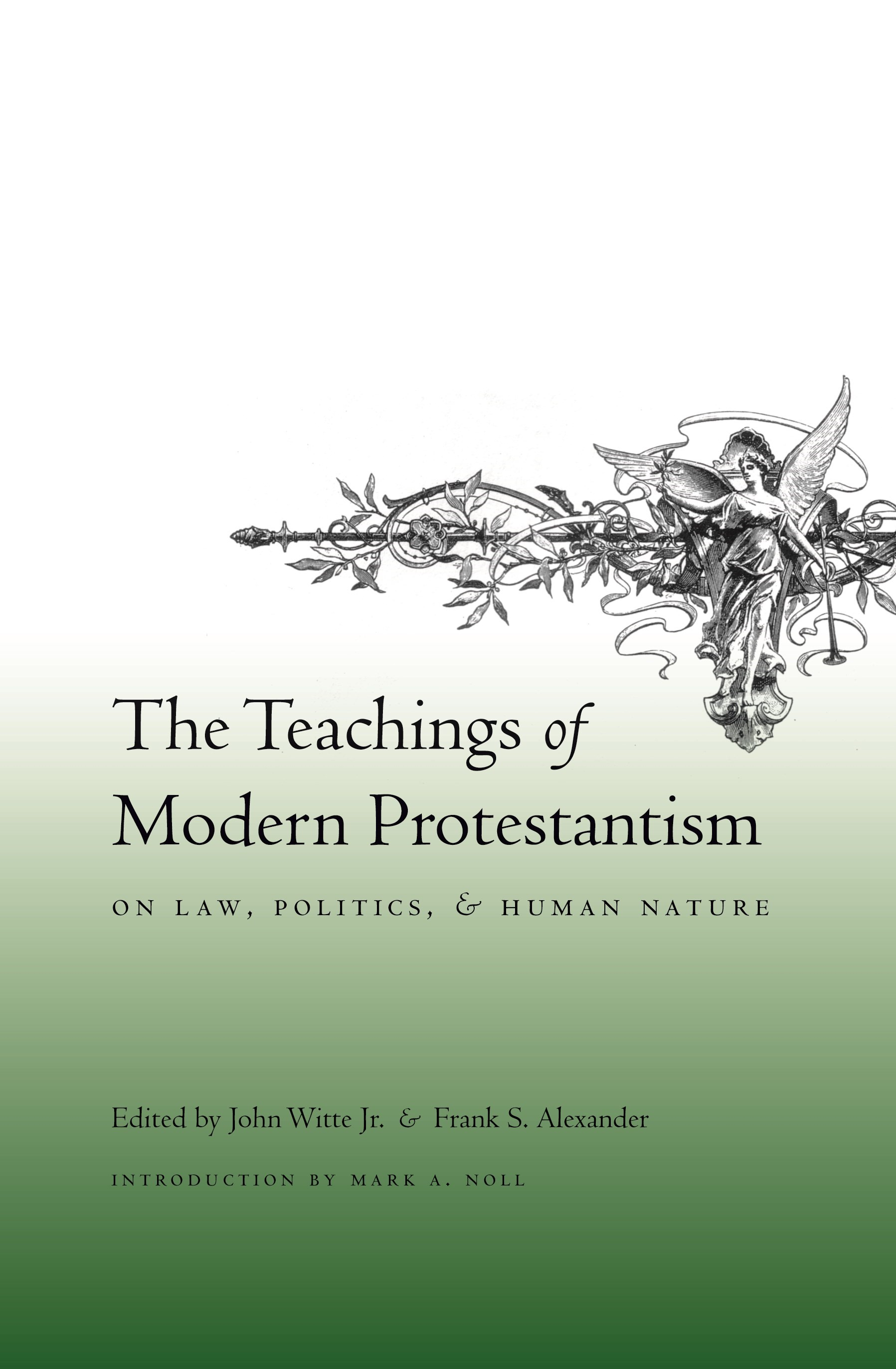 Abbildung von Witte Jr. / Alexander | The Teachings of Modern Protestantism on Law, Politics, and Human Nature | 2007