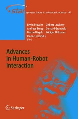 Abbildung von Prassler / Lawitzky / Stopp / Grunwald / Hägele / Dillmann / Iossifidis   Advances in Human-Robot Interaction   1st Edition. Softcover version of original hardcover edition 2005   2010   14