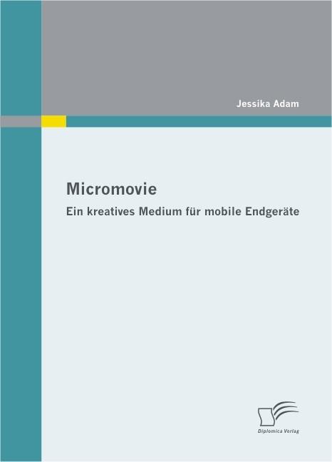 Micromovie: Ein kreatives Medium für mobile Endgeräte   Adam, 2010   Buch (Cover)